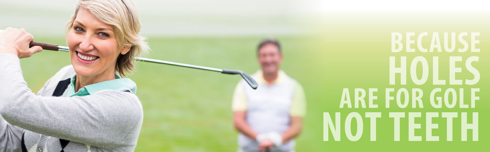 Dental Implants Holes are for Golf